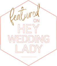 "As featured on ""Hey Wedding Lady"""